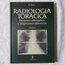 Libros de segunda mano: RADIOLOGÍA TORÁCICA, PATRONES RADIOLÓGICOS Y DIAGNÓSTICO DIFERENCIAL, J.C. REED 1988. Lote 194518043