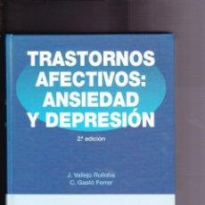 Libros de segunda mano: TRASTORNOS AFECTIVOS: ANSIEDAD Y DEPRESIÓN. VALLEJO-GASTÓ. SEGUNDA EDICIÓN. TAPA DURA. MASSON.. Lote 194519733
