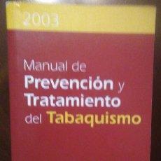 Libros de segunda mano: BARRUECO FERRERO, M. - MANUAL DE PREVENCIÓN Y TRATAMIENTO DEL TABAQUISMO - ERGON - 2003. Lote 194540095