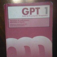 Libros de segunda mano: GPT 1. GUIA DE PRESCRIPCION TERAPEUTICA. MINISTERIO DE SANIDAD Y CONSUMO. EDC. PHARMA. 2006. Lote 194540462
