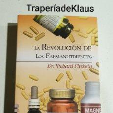 Libros de segunda mano: LA REVOLUCION DE LOS FARMANUTRIENTES - RICHARD FIRSHEIN - TDK125. Lote 194543533