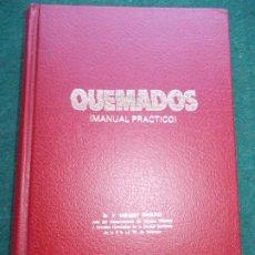 Libros de segunda mano: QUEMADOS MANUAL PRÁCTICO DR. V. MIRABET IPPOLITO VALENCIA 1979. Lote 194665727