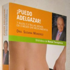 Libros de segunda mano: PUEDO ADELGAZAR - 7 KILOS Y 3 TALLA MENOS EN 3 MESES - SUSANA MONEREO. Lote 194668053