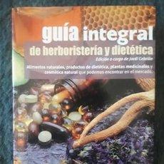 Libros de segunda mano: GUÍA INTEGRAL DE HERBORISTERÁ Y DIETÉTICA / JORDI CEBRIÁN / EDI. INTEGRAL / 1ª EDICIÓN 2003. Lote 194671335