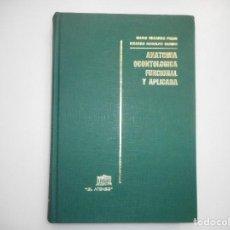 Libros de segunda mano: ANATOMÍA ODONTOLÓGICA FUNCIONAL Y APLICADA Y98882T . Lote 194702348