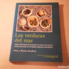 Libros de segunda mano: LAS VERDURAS DEL MAR (PETER Y MONTSE BRADFORD) (CUADERNOS INTEGRAL) (1988). Lote 194715898