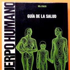 Libros de segunda mano: EL CUERPO HUMANO: GUÍA DE LA SALUD - EL PAÍS - 1989 - VER INDICE - NUEVO. Lote 194742927
