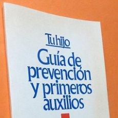 Libros de segunda mano: TU HIJO: GUÍA DE PREVENCIÓN Y PRIMEROS AUXILIOS - DRA. MIRIAM STOPPARD - ORBIS - 1985 - NUEVO. Lote 194743385