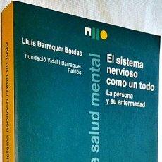 Libros de segunda mano: EL SISTEMA NERVIOSO COMO UN TODO. LA PERSONA Y SU ENFERMEDAD. LLUÍS BARRAQUER BORDAS. ED. PAIDÓS.. Lote 194775748