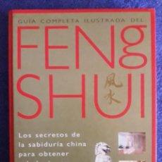 Libros de segunda mano: GUÍA COMPLETA ILUSTRADA DEL FENG SHUI. LOS SECRETOS DE LA SABIDURÍA CHINA PARA OBTENER SALUD, RIQUEZ. Lote 194913823