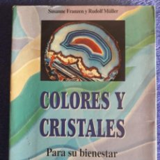 Libros de segunda mano: COLORES Y CRISTALES PARA SU BIENESTAR / SUSANNE FRANZEN Y RUDOLF MÜLLER / EDI. MARTÍNEZ ROCA / EDICI. Lote 194914498