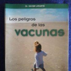 Libros de segunda mano: LOS PELIGROS DE LAS VACUNAS / DR. XAVIER URIARTE / EDI. ATICA SALUD / EDICIÓN 2002. Lote 253877455
