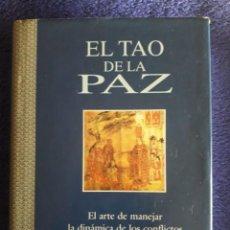 Libros de segunda mano: EL TAO DE LA PAZ. EL ARTE DE MANEJAR LA DINÁMICA DE LOS CONFLICTOS / WANG CHEN / EDI. EDAF / 2000. Lote 194919025