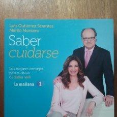 Libros de segunda mano: SABER CUIDARSE, LUIS GUTIERREZ SERANTES, MARILO MONTERO, SABER VIVIR TEMAS DE HOY TVE, 2012. Lote 194945068