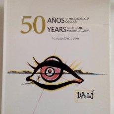 Libros de segunda mano: 50 AÑOS DE MICROCIRUGÍA OCULAR   50 YEARS OF OCULAR MICROSURGERY. Lote 194965385