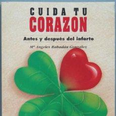 Libros de segunda mano: CUIDA TU CORAZON. ANTES Y DESPUES DEL INFARTO. RABADAN. Lote 194967523