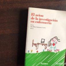 Libros de segunda mano: EL AEIOU DE LA INVESTIGACIÓN EN ENFERMERÍA. ANA BELÉN SALAMANCA. Lote 194979592