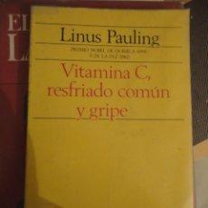 Libros de segunda mano: VITAMINA C, RESFRIADO COMÚN Y GRIPE. LINUS PAULING. EDITORIAL AC. 1980. Lote 195003963