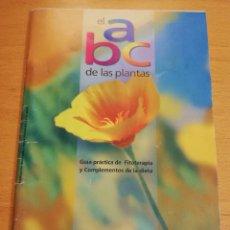 Libros de segunda mano: EL ABC DE LAS PLANTAS. GUÍA PRÁCTICA DE FITOTERAPIA Y COMPLEMENTOS DE LA DIETA. Lote 195006433