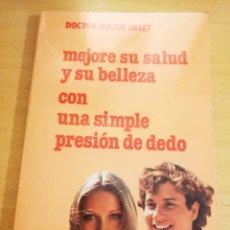 Libros de segunda mano: MEJORE SU SALUD Y SU BELLEZA CON UNA SIMPLE PRESIÓN DE DEDO (DOCTOR ROGER DALET). Lote 195006691