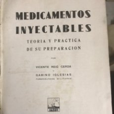 Libros de segunda mano: MEDICAMENTOS INYECTABLES. V. REIG-G.IGLESIAS - 1940. Lote 195008521