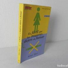 Libros de segunda mano: ES FÁCIL QUE LAS MUJERES DEJEN DE FUMAR (ALLEN CARR) ESPASA-2004. Lote 195034371