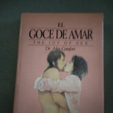 Libros de segunda mano: EL GOCE DE AMAR THE JOY OF SEX - DR ALEX CONFORT. Lote 195041592