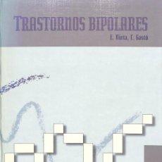 Libros de segunda mano: TRASTORNOS BIPOLARES - EDUARD VIETA I PASCUAL / CRISTÓBAL GASTÓ FERRER - SPRINGER VERLAG IBÉRICA. Lote 195062270