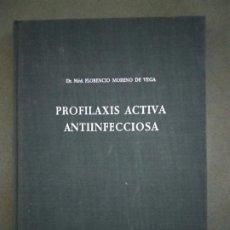 Libros de segunda mano: PROFILAXIS ACTIVA ANTIINFECCIOSA FLORENCIO MORENO DE VEGA. Lote 195084902
