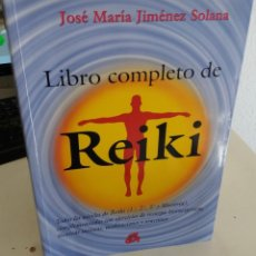 Libros de segunda mano: LIBRO COMPLETO DE REIKI - JIMÉNEZ SOLANA, JOSÉ MARÍA. Lote 195086576