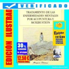 Libros de segunda mano: TRATAMIENTO DE LAS ENFERMEDADES MENTALES POR ACUPUNTURA Y MOXIBUSTIÓN - YE CHENGGU - MIRAGUANO. Lote 195113435