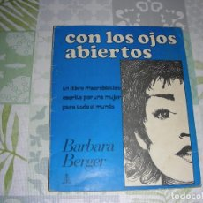 Libros de segunda mano: CON LOS OJOS ABIERTOS , BARBARA BERGER. Lote 195116001