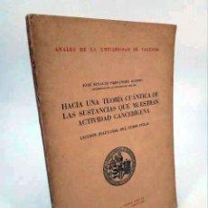 Libros de segunda mano: HACIA UNA TEORÍA CUÁNTICA DE LAS SUSTANCIAS QUE MUESTRAN ACTIVIDAD CANCERÍGENA (JOSÉ IGNACIO FERNÁND. Lote 195123402
