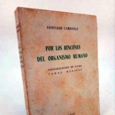Libros de segunda mano: POR LOS RINCONES DEL ORGANISMO HUMANO. VULGARIZACIÓN DE ALTOS TEMAS MÉDICOS (SANTIAGO LARREGLA) 1952. Lote 195123462