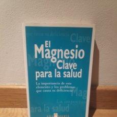 Libros de segunda mano: EL MAGNESIO CLAVE PARA LA SALUD. Lote 195151213