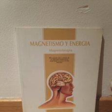 Libros de segunda mano: MAGNETISMO ENERGÍA MAGNETOTERAPIA. Lote 195151290
