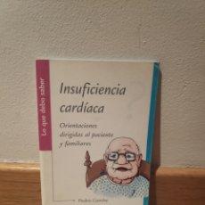 Libros de segunda mano: INSUFICIENCIA CARDÍACA ORIENTACIONES DIRIGIDAS AL PACIENTE Y FAMILIARES. Lote 195151386