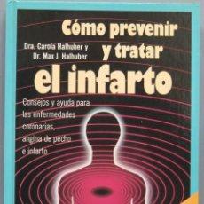 Libros de segunda mano: COMO PREVENIR Y TRATAR EL INFARTO . Lote 195159558