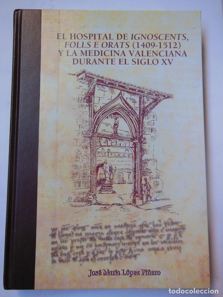 EL HOSPITAL DE IGNOSCENTS, FOLLS E ORAT (1409-1512) Y LA MEDICINA VALENCIANA DURANTE EL SIGLO XV (Libros de Segunda Mano - Ciencias, Manuales y Oficios - Medicina, Farmacia y Salud)