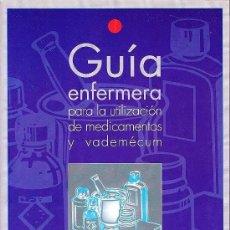 Libros de segunda mano: GUIA ENFERMERA PARA LA UTILIZACION DE MEDICAMENTOS Y VADEMECUM. Lote 195223556
