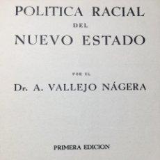 Libros de segunda mano: POLÍTICA RACIAL DEL NUEVO ESTADO, 1938 - DR. A. VALLEJO NÁGERA, LIBRO FRANQUISMO PSIQUIATRÍA, ESPAÑA. Lote 195240440