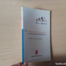 Libros de segunda mano: 25 PREGUNTAS FRECUENTES EN DOLOR AGUDO - YOLANDA FOLCH Y LUIS ALIAGA (PUBLICACIONES PERMANYER) . Lote 195281475
