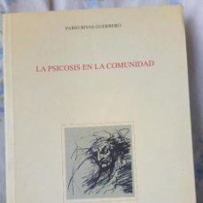 Libros de segunda mano: LA PSICOSIS EN LA COMUNIDAD, DE FABIO RIVAS GUERRERO.. Lote 195283327