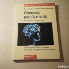 Libros de segunda mano: GIMNASIA PARA LA MENTE (RODOLFO ROMAN - GUILLERMO LÓPEZ) (1996). Lote 195283716
