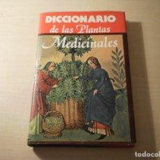 Libros de segunda mano: DICCIONARIO DE LAS PLANTAS MEDICINALES. Lote 195284341