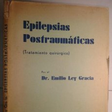 Libros de segunda mano: EPILEPSIAS POSTRAUMÁTICAS (TRATAMIENTO QUIRÚRGICO) 1943 EMILIO LEY GRACIA 1ª ED. CIENTÍFICO MÉDICA. Lote 195325898