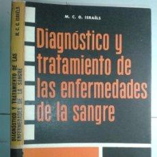 Libros de segunda mano: DIAGNÓSTICO Y TRATAMIENTO DE LAS ENFERMEDADES DE LA SANGRE 1966 M. C. G. ISRAËLS 1ª ED. EL ATENEO. Lote 195326361
