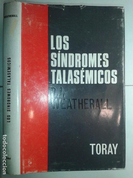 LOS SÍNDROMES TALASÉMICOS 1967 D. J. WEATHERALL 1ª EDICIÓN TORAY (Libros de Segunda Mano - Ciencias, Manuales y Oficios - Medicina, Farmacia y Salud)
