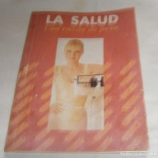 Libros de segunda mano: LA SALUD UNA RAZON DE PESO. Lote 195339843