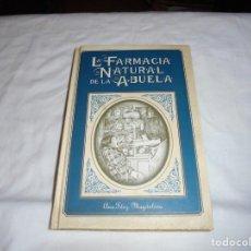 Libros de segunda mano: LA FARMACIA NATURAL DE LA ABUELA.ANA FERNANDEZ MAGDALENA.ILUSTRACIONES DE CRISTINA GARCIA CANGA.PLUS. Lote 195434537